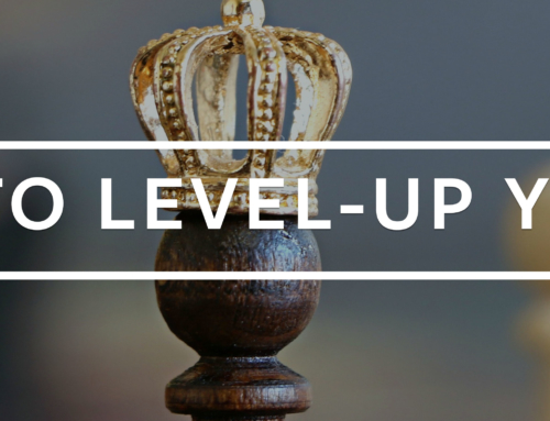 3 Ways to Level-Up Your Life